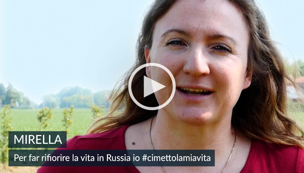MIRELLA Per far rifiorire la vita in Russia #iocimettolamiavita